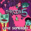 Maroon 5 lanza 'Love Somebody' como nuevo single
