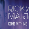 Estreno del nuevo single de Ricky Martin, 'Come With Me'