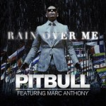 Pitbull y Marc Anthony estrenan el video de 'Rain Over Me'