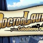 «El Doctor Lautrec y los Caballeros Olvidados» un serio competidor para el Profesor Layton llega a Nintendo 3DS
