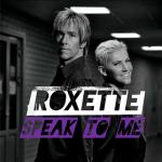 Roxette estrena el video de 'Speak To Me'