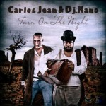 Carlos Jean y Dj Nano estrenan el video de 'Turn on the night'