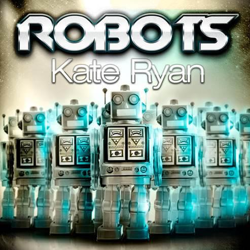 Kate Ryan - Robots