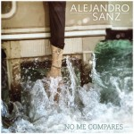Alejandro Sanz publica su nuevo single &#8216;No me compares&#8217;