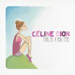 Céline Dion publica su nuevo single en francés 'Parler à mon père'