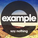 Example estrena su nuevo single 'Say Nothing'
