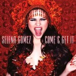 Estreno del nuevo single de Selena Gomez, 'Come & Get It'