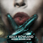 Kelly Rowland estrena su nuevo single 'Kisses Down Low'