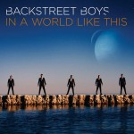 Backstreet Boys estrena su nuevo single, 'In A World Like This'