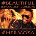 Mariah Carey publica el vídeo de '#Hermosa', junto a Miguel