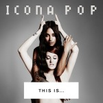 Icona Pop publica su nuevo single, 'All Night'