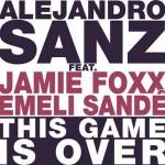 Alejandro Sanz estrena 'This Game Is Over' junto a Jamie Foxx y Emeli Sandé