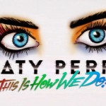 Katy Perry estrena el videoclip de 'This Is How We Do'