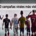 Las 10 campañas virales más vistas