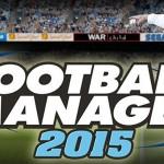 'Football Manager 2015' llegará a PC el 7 de noviembre