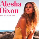 Alesha Dixon estrena su nuevo single 'The Way We Are'