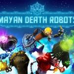 'Mayan Death Robots' llega a Steam