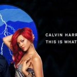 Calvin Harris y Rihanna se unen con 'This Is What You Came For' Ambos artistas colaboraron en 'We Found Love' en 2011.