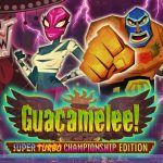 Análisis – Guacamelee Super Turbo Championship Edition