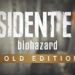 Resident Evil VII: Gold Edition ya está a la venta para PS4, Xbox One y PC