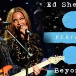 Ed Sheeran publica Perfect Duet con Beyoncé