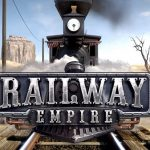 Construye, gestiona y disfruta tu red de ferrocarril con Railway Empire para PS4, Xbox One y PC