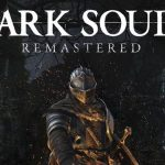 Anuncian Dark Souls Remastered para PS4, Xbox One, PC y Nintendo Switch