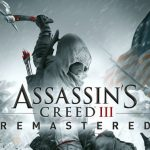 Assassin's Creed III Remastered desvela su trailer de lanzamiento