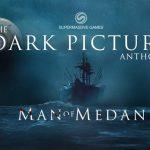 The Dark Pictures: Man of Medan se pondrá a la venta el 30 de agosto
