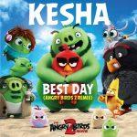 Kesha estrena Best Day, tema central de Angry Birds 2