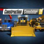 Construction Simulator 2 llegará a PS4, Xbox One y Switch este año