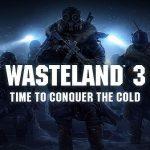Wasteland 3 confirma su fecha de lanzamiento y bonus por reserva