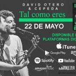 David Otero estrena Tal Como Eres con Cepeda y sube al Nº 1 de iTunes España
